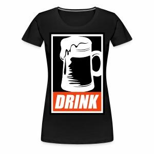Obey: Drink - Women's Premium T-Shirt