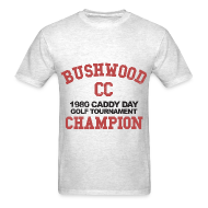 T-Shirts ~ Men's T-Shirt ~ Caddy Shack - Bushwood Country Club