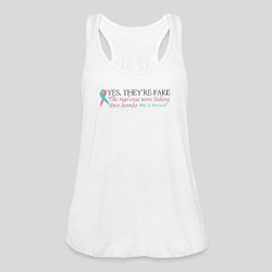Yes, they're fake BRCA #1 - Women's Flowy Tank Top by Bella
