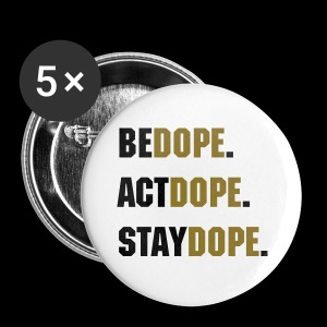 Be Dope Buttons - Large Buttons