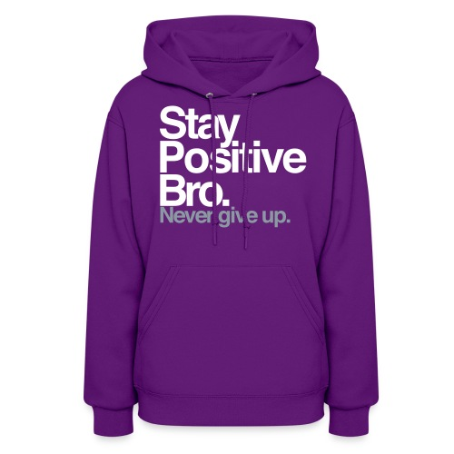 Stay_Postive_2_color - Women's Hoodie