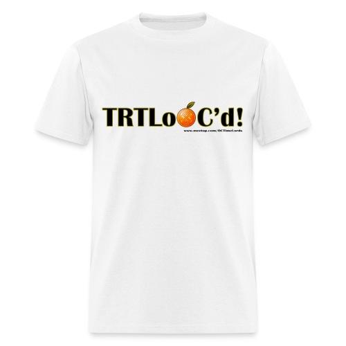 TRTLoOC'd - Men's T-Shirt