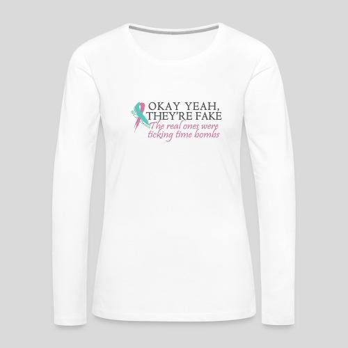 Okay yeah, they're fake BRCA #2 - Women's Premium Long Sleeve T-Shirt