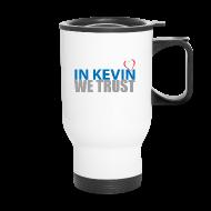Mugs & Drinkware ~ Travel Mug ~ In Kevin We Trust Mug