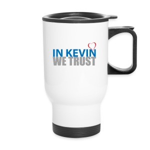 In Kevin We Trust Mug - Travel Mug