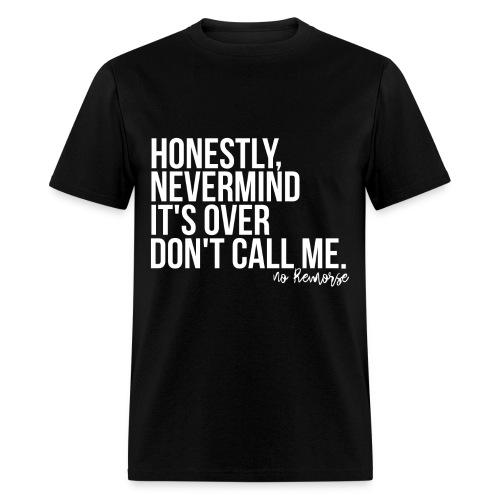 Honestneverovecalling - Men's T-Shirt