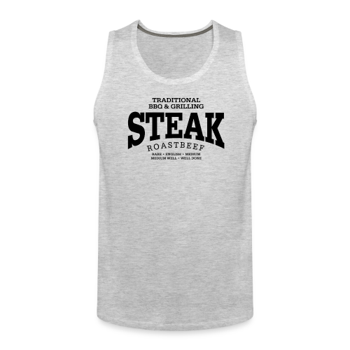 Steak (black) - Men's Premium Tank