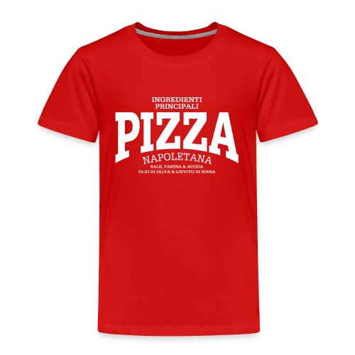 Pizza Napoletana (white) - Toddler Premium T-Shirt