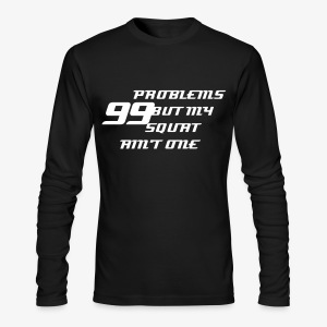 99 PROBLEMS LONG SLEEVE - Black - Men's Long Sleeve T-Shirt by Next Level