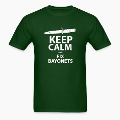 Keep Calm and Fix Bayonets
