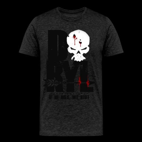 DRYL - If He Dies, We Riot - Men's Premium T-Shirt