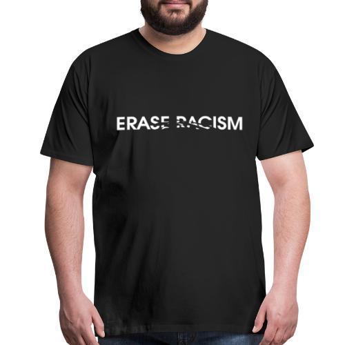 Erase Racism - Men's Premium T-Shirt