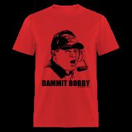 T-Shirts ~ Men's T-Shirt ~ DAMMIT BOBBY - Arkansas shirt
