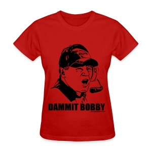 DAMMIT BOBBY - Arkansas shirt - Women's T-Shirt