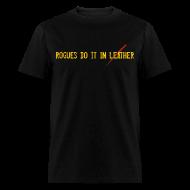 T-Shirts ~ Men's T-Shirt ~ Rogues do it...