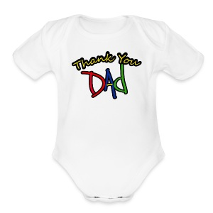 Thank You Dad - Short Sleeve Baby Bodysuit