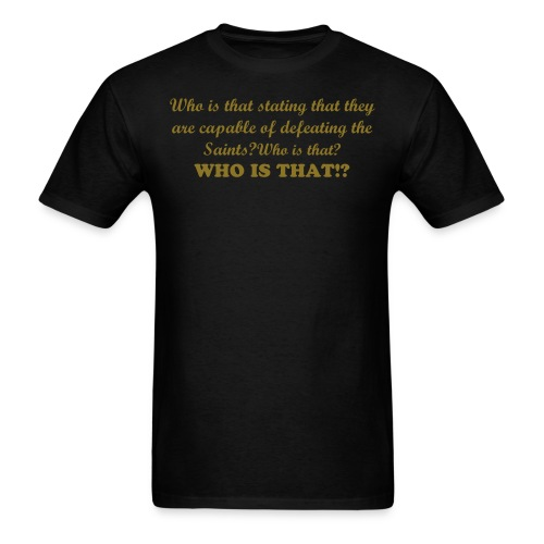 Who is That? - Men's T-Shirt