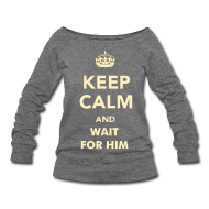 Long Sleeve Shirts ~ Women's Wideneck Sweatshirt ~ Keep Calm and Wait for him