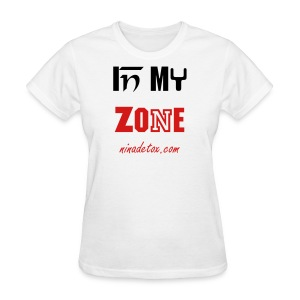 IN MY ZONE - Women's T-Shirt