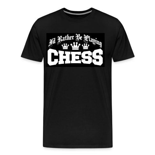 I'd rather be playing chess - t-shirt - Men's Premium T-Shirt