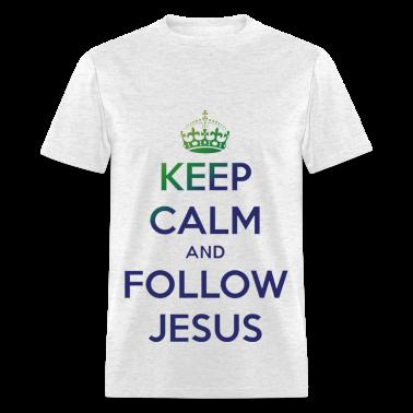 Keep Calm and Follow Jesus T-Shirts