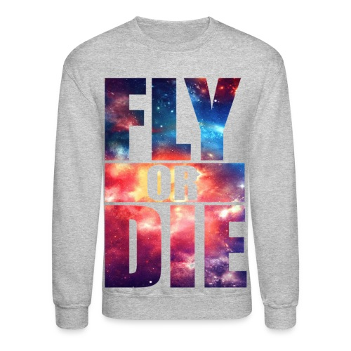 Fly or Die! - Crewneck Sweatshirt