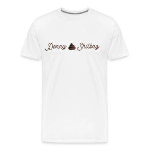 Donny Shitbag (Horizontal) - Men's Premium T-Shirt