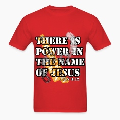 Jesus's Name is Power T-Shirts