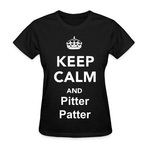 Keep Calm And Pitter Patter Women - Women's T-Shirt