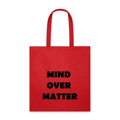 Mind Over Matter Tote - Tote Bag