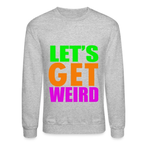Weird - Crewneck Sweatshirt