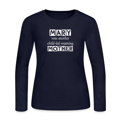 Mary Was Another Child-led Weaning Mother [Text Change Available] - Women's Long Sleeve Jersey T-Shirt