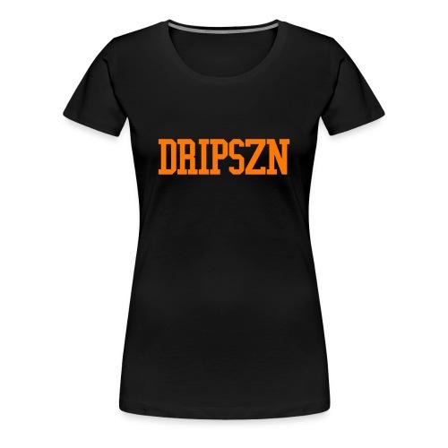 DRIPSZN Womens Tee - Women's Premium T-Shirt