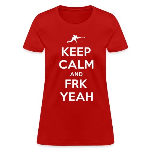 Keep Calm and FRK YEAH - Women's Tee (Red) - Women's T-Shirt
