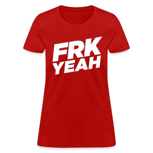 FRK YEAH! - Women's Tee (Red) - Women's T-Shirt