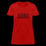 T-Shirts ~ Women's T-Shirt ~ Science! (Women's)
