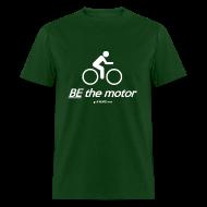 T-Shirts ~ Men's T-Shirt ~ BE the motor - Men's