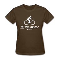T-Shirts ~ Women's T-Shirt ~ BE the motor - Women's