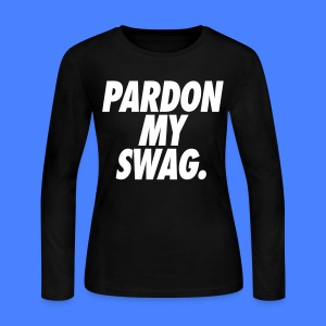 Pardon My Swag Long Sleeve - stayflyclothing.com - Women's Long Sleeve Jersey T-Shirt