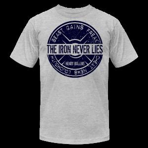 The Iron NEVER lies - Men's Fine Jersey T-Shirt