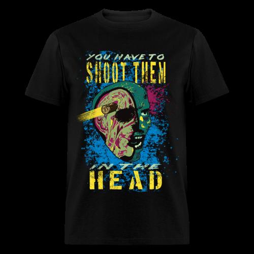 Shoot Them in the Head - Men's T-Shirt