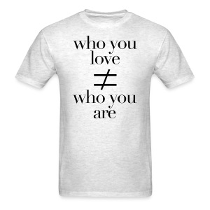 Who You Love Tee B - Men's T-Shirt