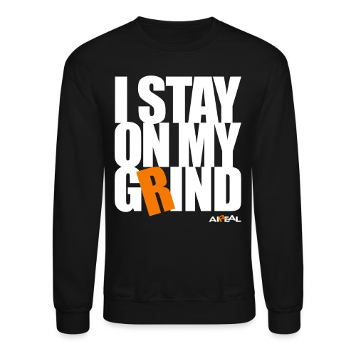 I Stay On My Grind Mens Crewneck Sweatshirt by AiReal Apparel - Crewneck Sweatshirt