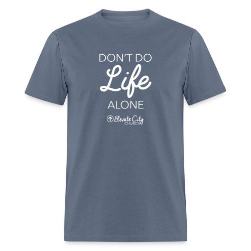 Don't Do Life Alone Men's - Men's T-Shirt