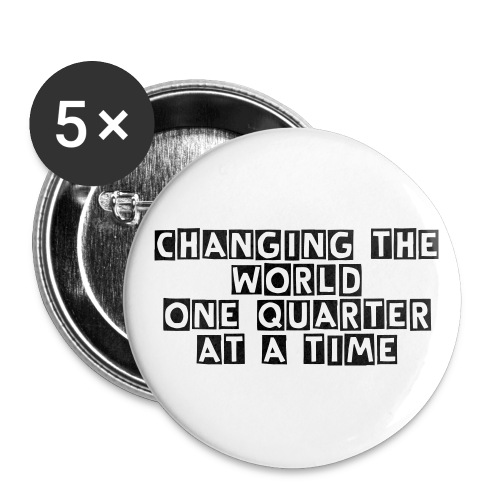 Change the world button - Buttons large 2.2'' (5-pack)