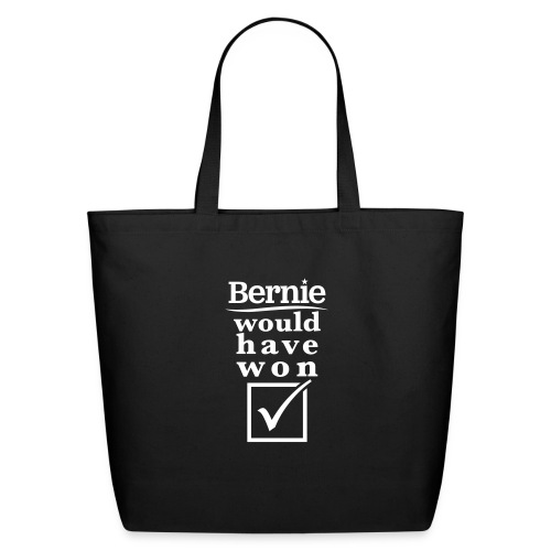 * Bernie Would Have Won! *  - Eco-Friendly Cotton Tote
