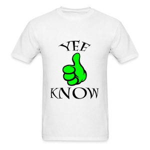 YEE KNOW T-Shirt - Men's T-Shirt