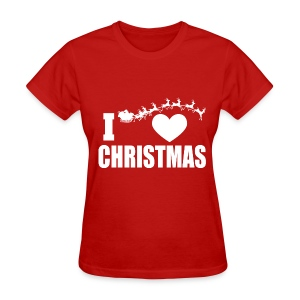 I Love Christmas  - Women's T-Shirt