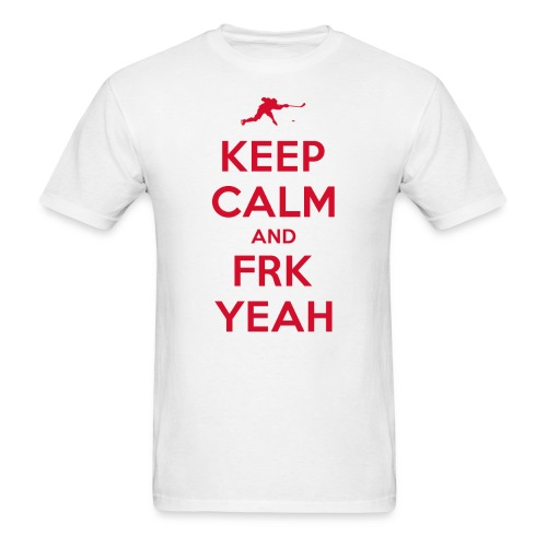 Keep Calm and FRK YEAH - Men's Tee (White) - Men's T-Shirt