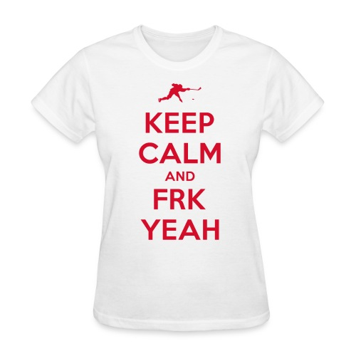 Keep Calm and FRK YEAH - Women's Tee (White) - Women's T-Shirt